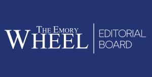 The Emory Wheel Editorial Board